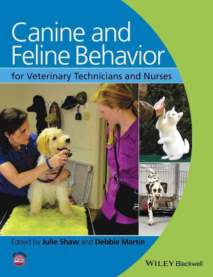 Canine and Feline Behavior for Veterinary Technicians and Nurses