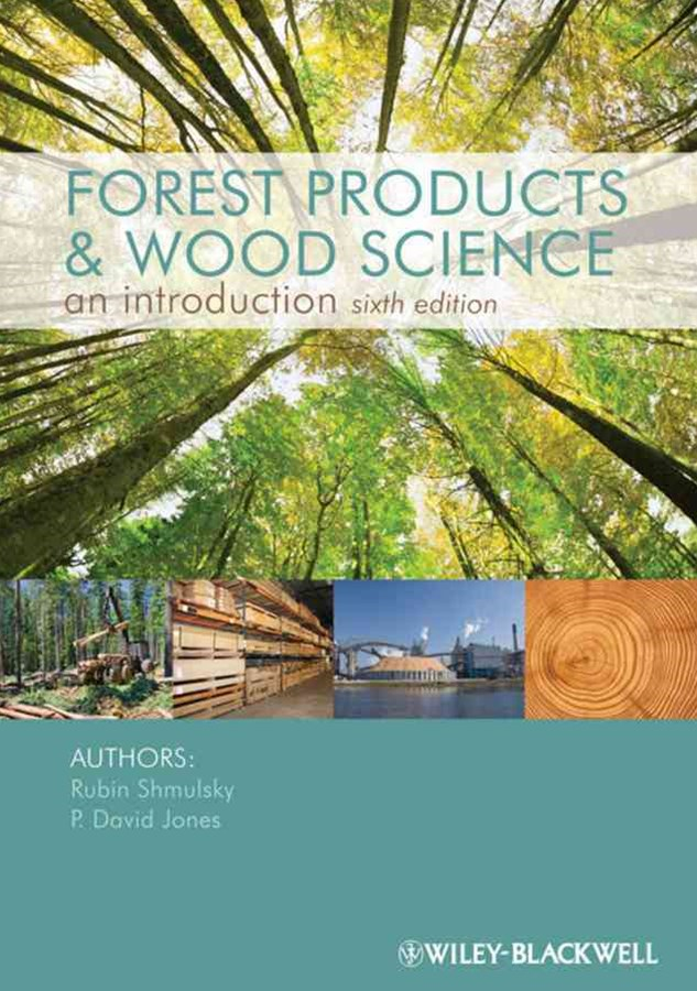 Forest Products and Wood Science 6E