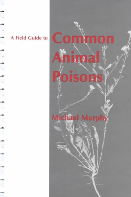 A Field Guide to Common Animal Poisons