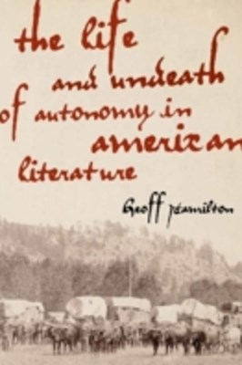 Life and Undeath of Autonomy in American Literature
