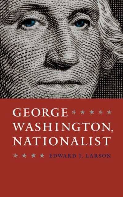 George Washington, Nationalist