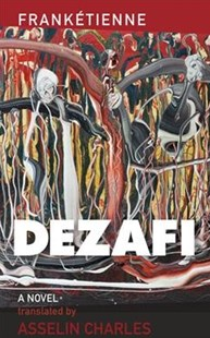 Dézafi by Frankétienne, Asselin Charles, Jean Jonassaint (9780813941394) - PaperBack - Modern & Contemporary Fiction General Fiction