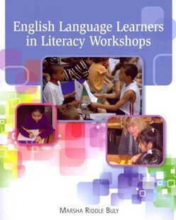 English Language Learners in Literacy Workshops by Marsha Riddle Buly (9780814122884) - PaperBack - Reference