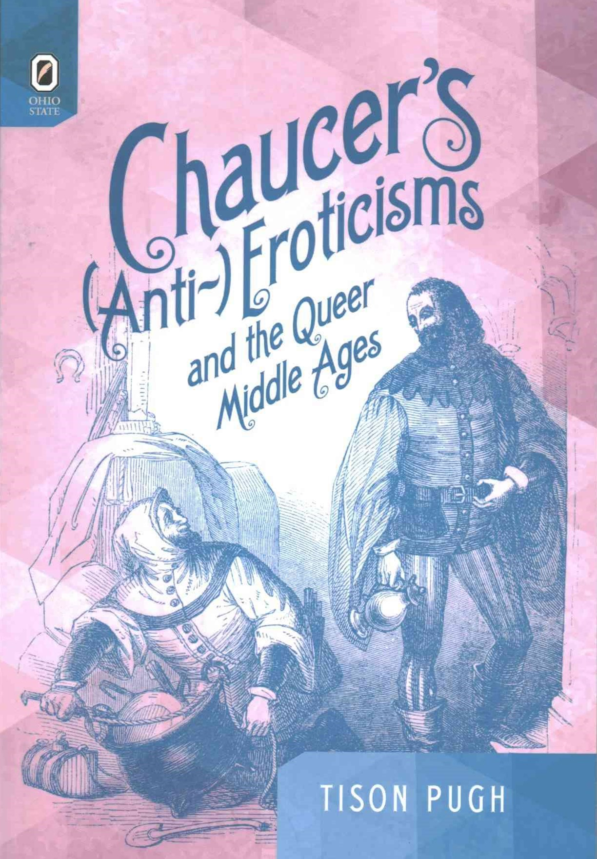 Chaucer's (Anti-)Eroticisms and the Queer Middle Ages
