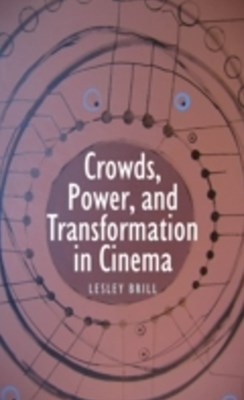 (ebook) Crowds, Power, and Transformation in Cinema