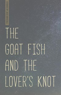 Goat Fish and the Lover's Knot by Jack Driscoll (9780814342954) - PaperBack - Modern & Contemporary Fiction General Fiction