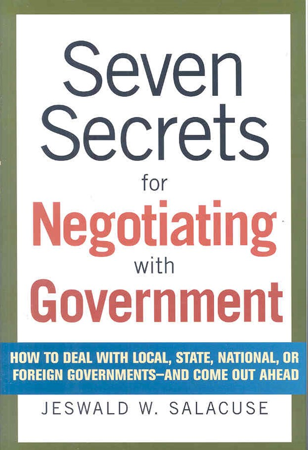 Seven Secrets for Negotiating with Government