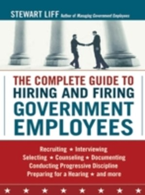 Complete Guide to Hiring and Firing Government Employees