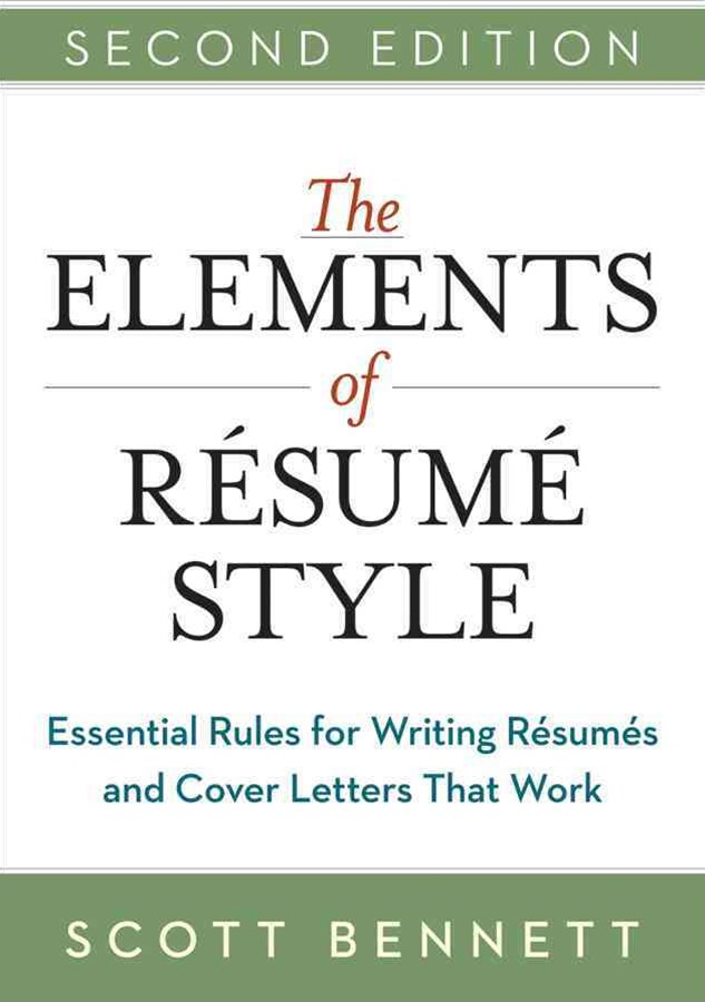 Elements of Resume Style: Essential Rules for Writing Resumes and Cover Letters That Work