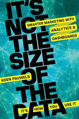 (ebook) It's Not the Size of the Data -- It's How You Use It