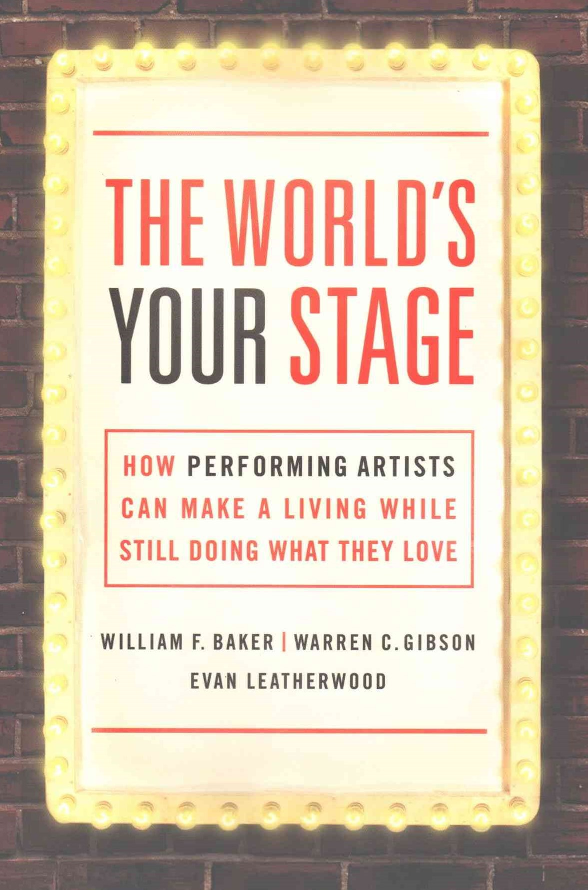 World's Your Stage: How Performing Artists Can Make a Living While Still Doing What They Love