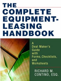 The Complete Equipment-Leasing Handbook: A Deal Maker's Guide With Forms, Checklists, And Worksheets by Richard Contino (9780814473795) - PaperBack - Business & Finance Real Estate