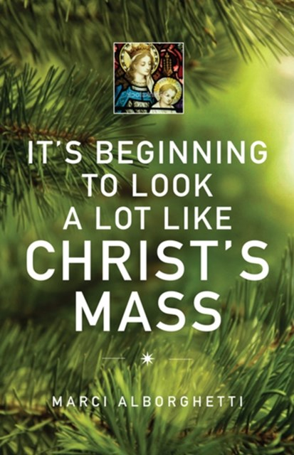 (ebook) It's Beginning to Look a Lot Like Christ's Mass