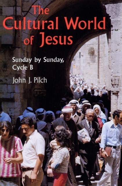 (ebook) Cultural World Of Jesus: Sunday By Sunday, Cycle B