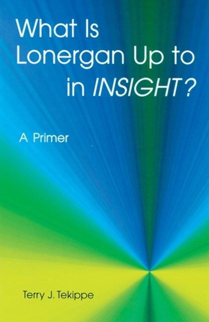 (ebook) What is Lonergan Up to in &quote;Insight&quote;?