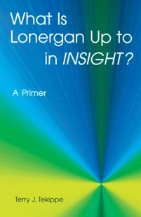 (ebook) What is Lonergan Up to in &quote;Insight&quote;? - Philosophy Modern
