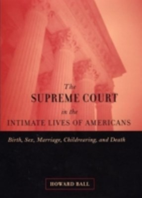 Supreme Court in the Intimate Lives of Americans