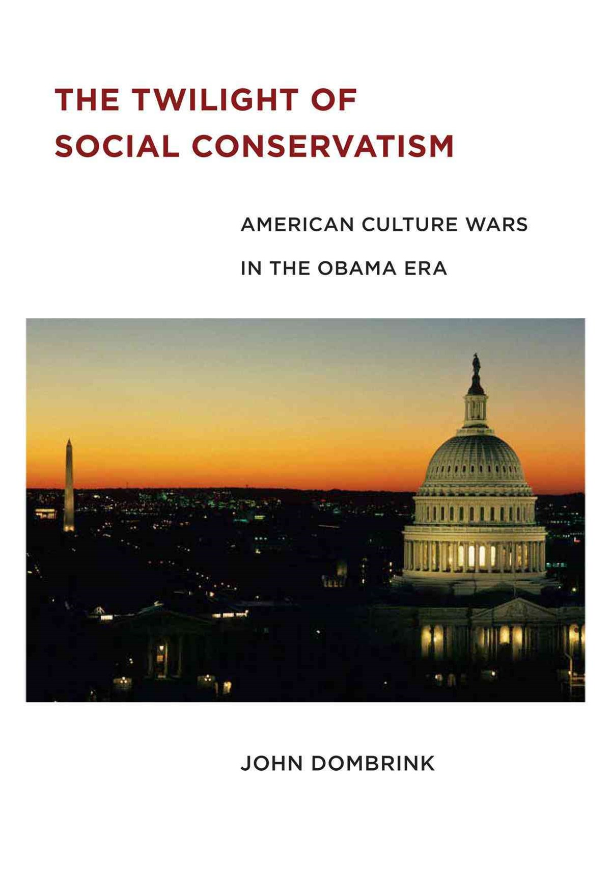 The Twilight of Social Conservatism