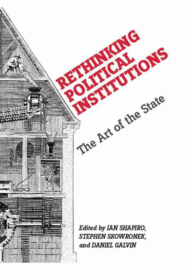 Rethinking Political Institutions
