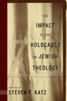 Impact of the Holocaust on Jewish Theology