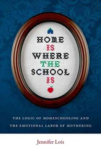 Home is Where the School is by Jennifer Lois (9780814752517) - HardCover - Education Teaching Guides