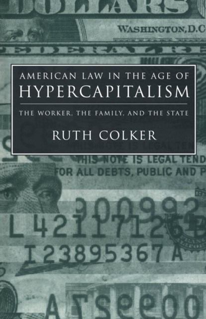 American Law in the Age of Hypercapitalism