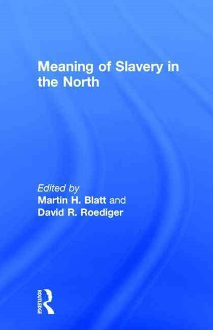 Meaning of Slavery in the North