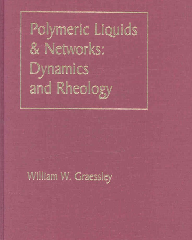 Polymeric Liquids and Networks