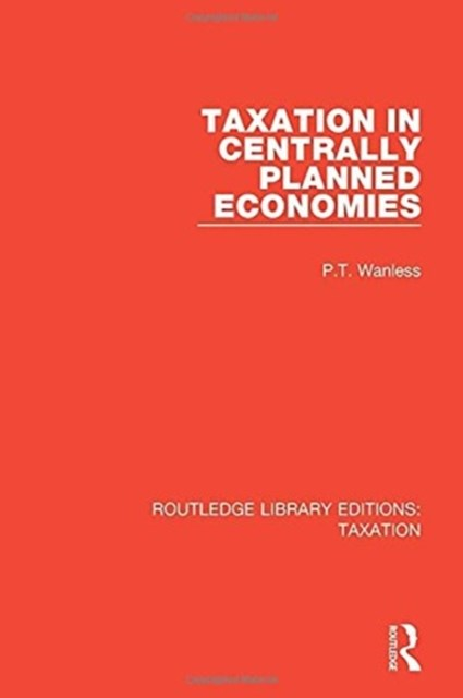 Taxation in Centrally Planned Economies