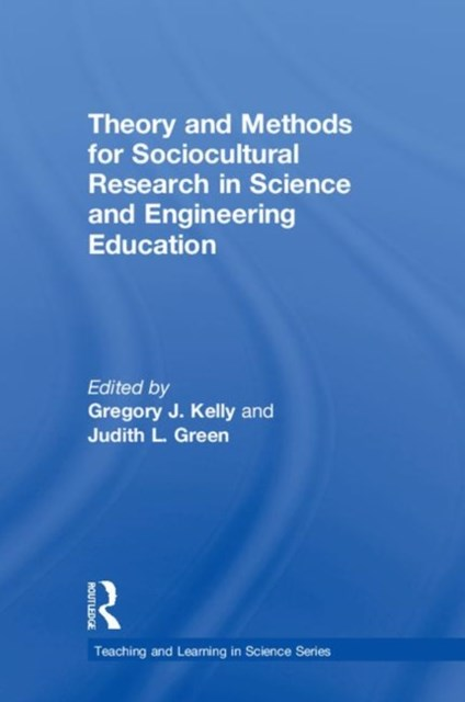 Theory and Methods for Sociocultural Research in Science and Engineering Education