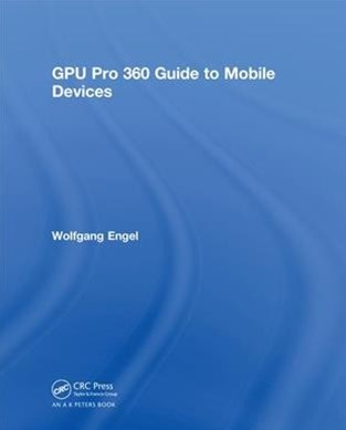 Gpu Pro 360 Guide to Mobile Devices