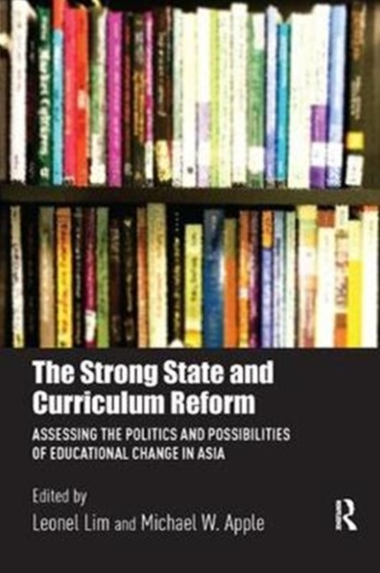 The Strong State and Curriculum Reform