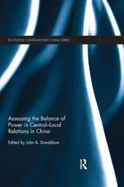 Assessing the Balance of Power in Central-local Relations in China