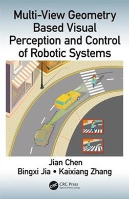 Multi-view Geometry Based Visual Perception and Control of Robotic Systems