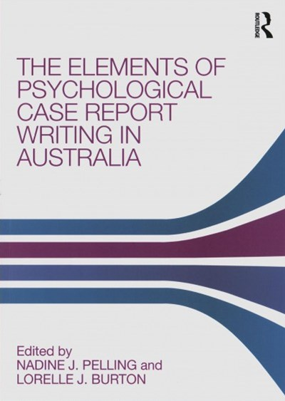 The Elements of Psychological Case Report Writing in Australia