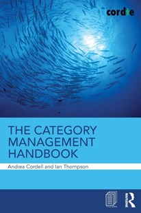 The Category Management Handbook by Andrea Cordell, Ian Thompson (9780815375517) - PaperBack - Business & Finance Organisation & Operations