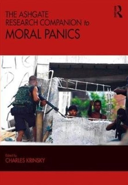 The Ashgate Research Companion to Moral Panics