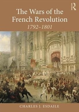 The Wars of the French Revolution, 1792-1801