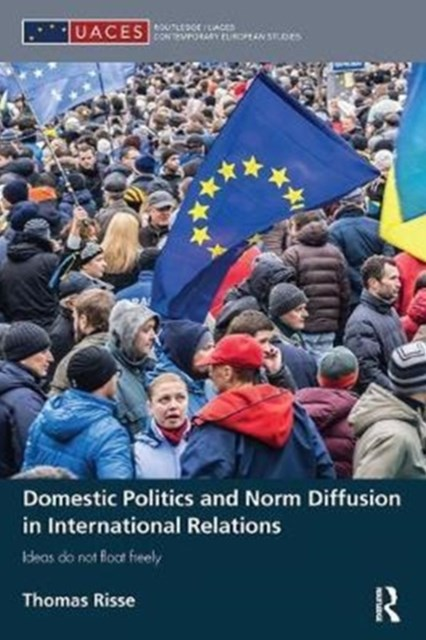 Domestic Politics and Norm Diffusion in International Relations