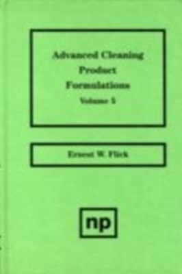 Advanced Cleaning Product Formulations, Vol. 5