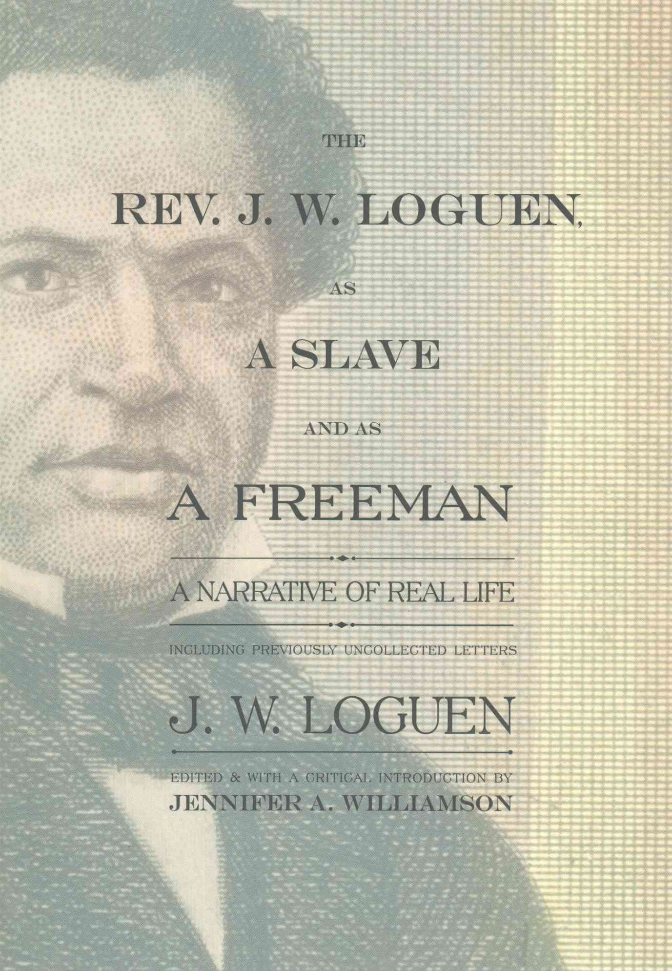 The Rev. J. W. Loguen, As a Slave and As a Freeman