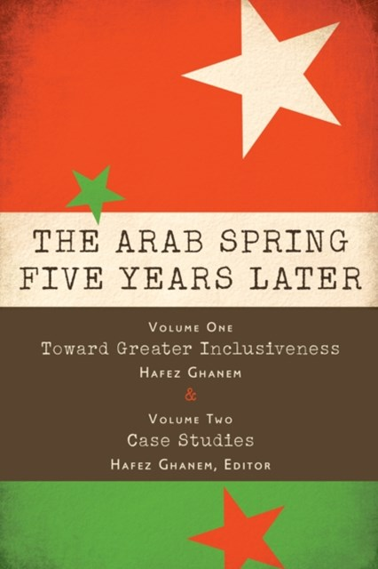 Arab Spring Five Years Later: Vol. 1 & Vol. 2
