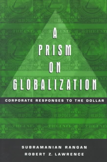 Prism on Globalization Corporate Responses to the Dollar