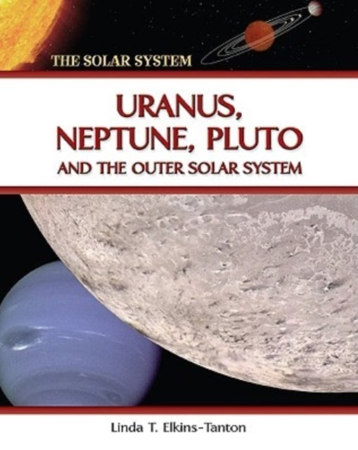 Uranus, Neptune, Pluto and the Outer Solar System