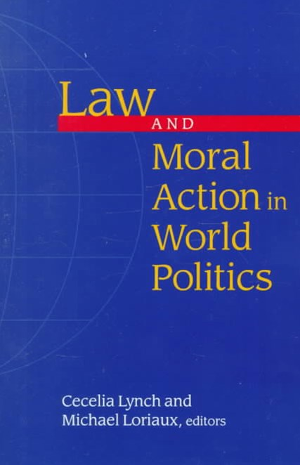 Law and Moral Action in World Politics