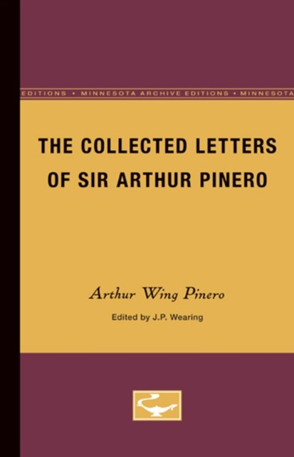 COLLECTED LETTERS OF SIR ARTHUR PINER