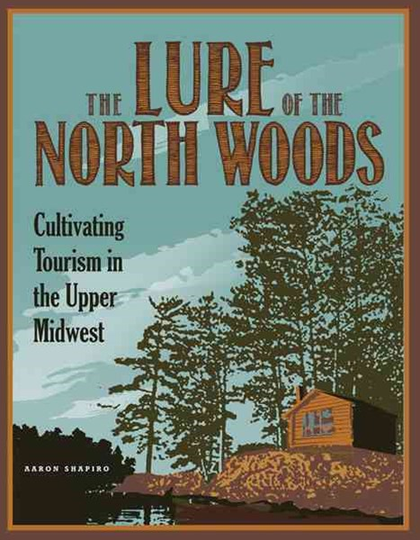 The Lure of the North Woods