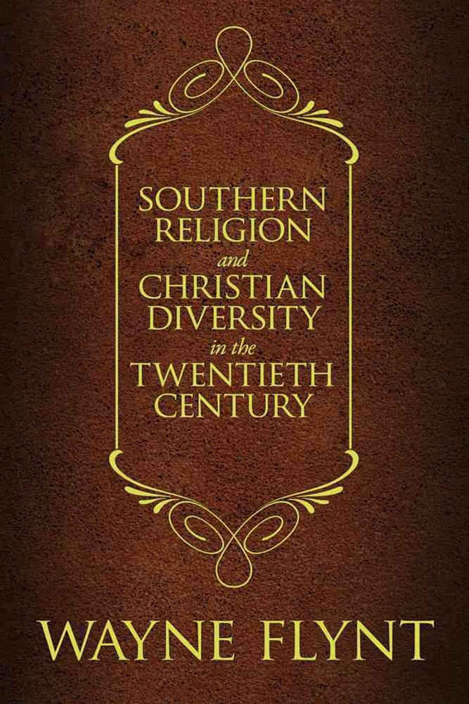 Southern Religion and Christian Diversity in the Twentieth Century