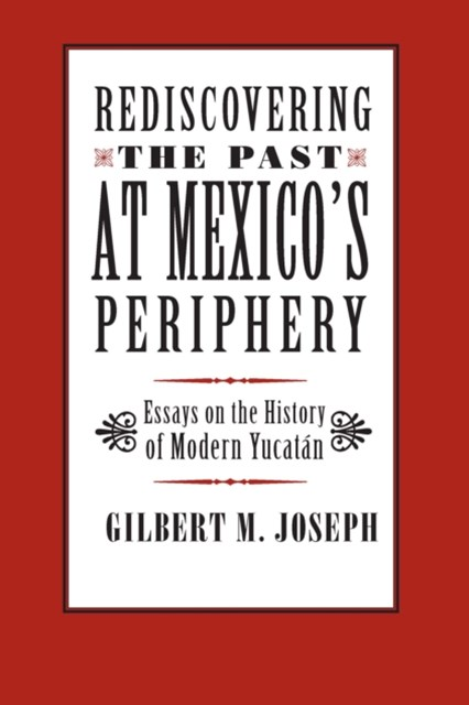 Rediscovering The Past at Mexico's Periphery