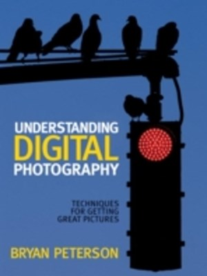 Understanding Digital Photography